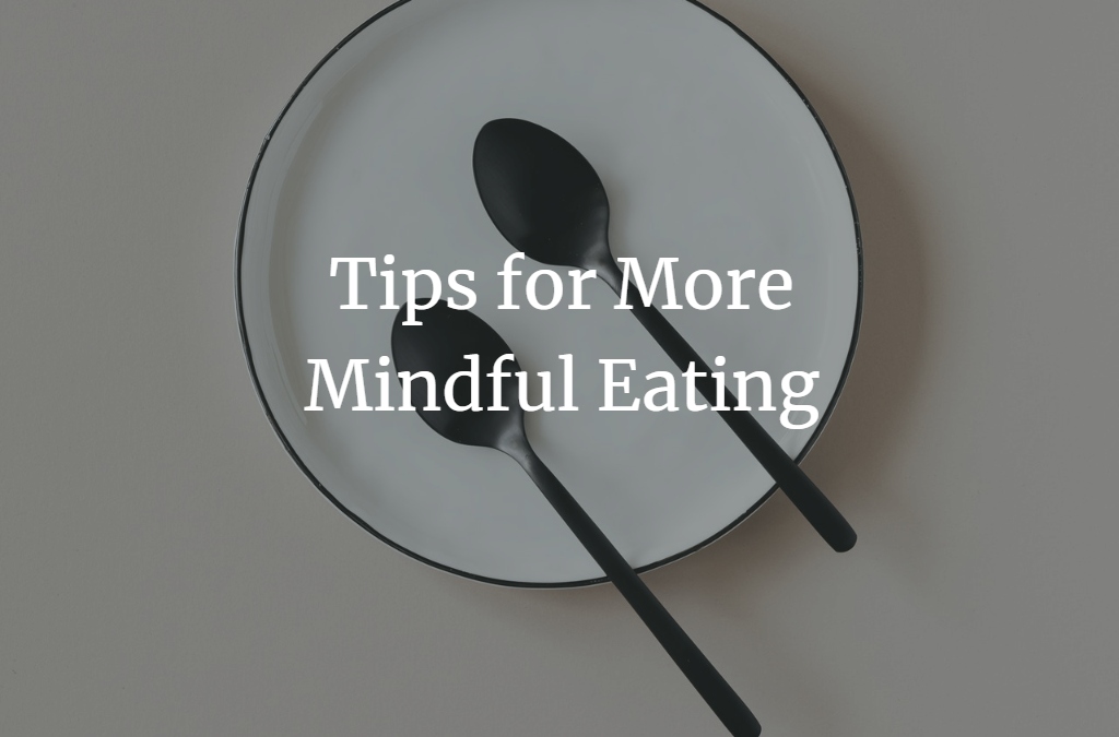Tips for More Mindful Eating