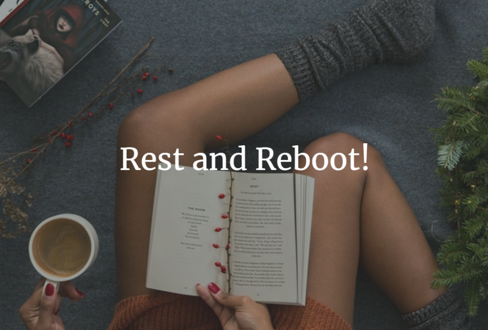 rest and reboot
