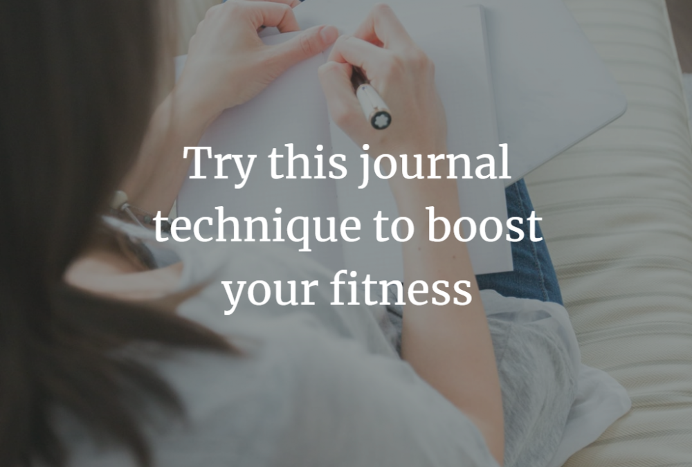 Try this journal technique to boost your fitness