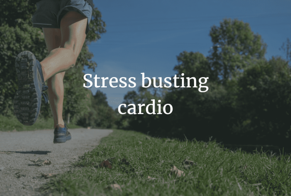 stress-busting cardio