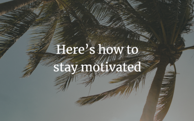 Here's how to stay motivated