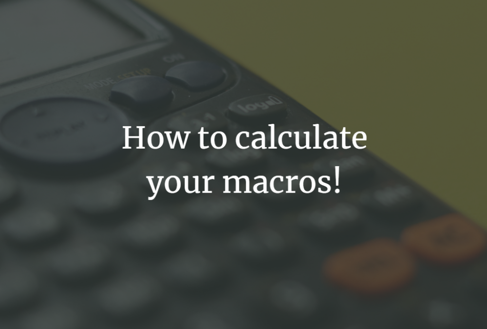 How to calculate your macros!