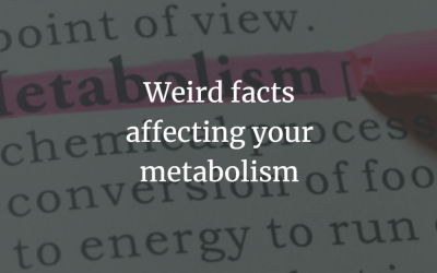 Weird facts affecting your metabolism